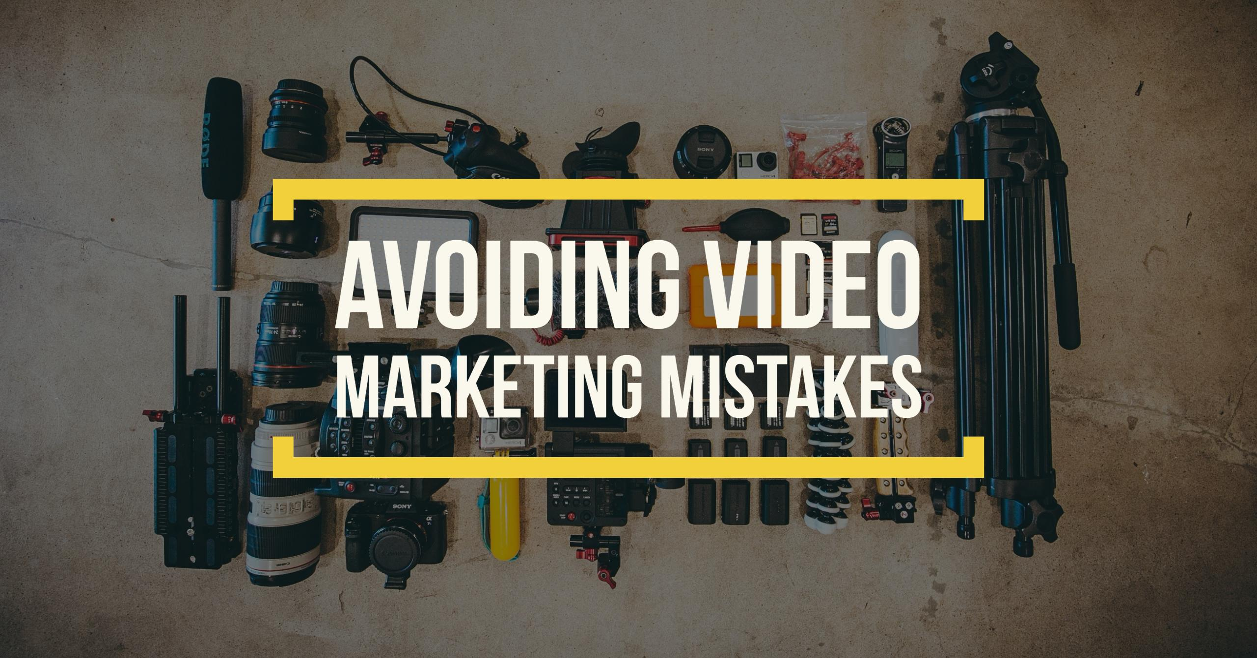 Avoiding Video Marketing Mistakes