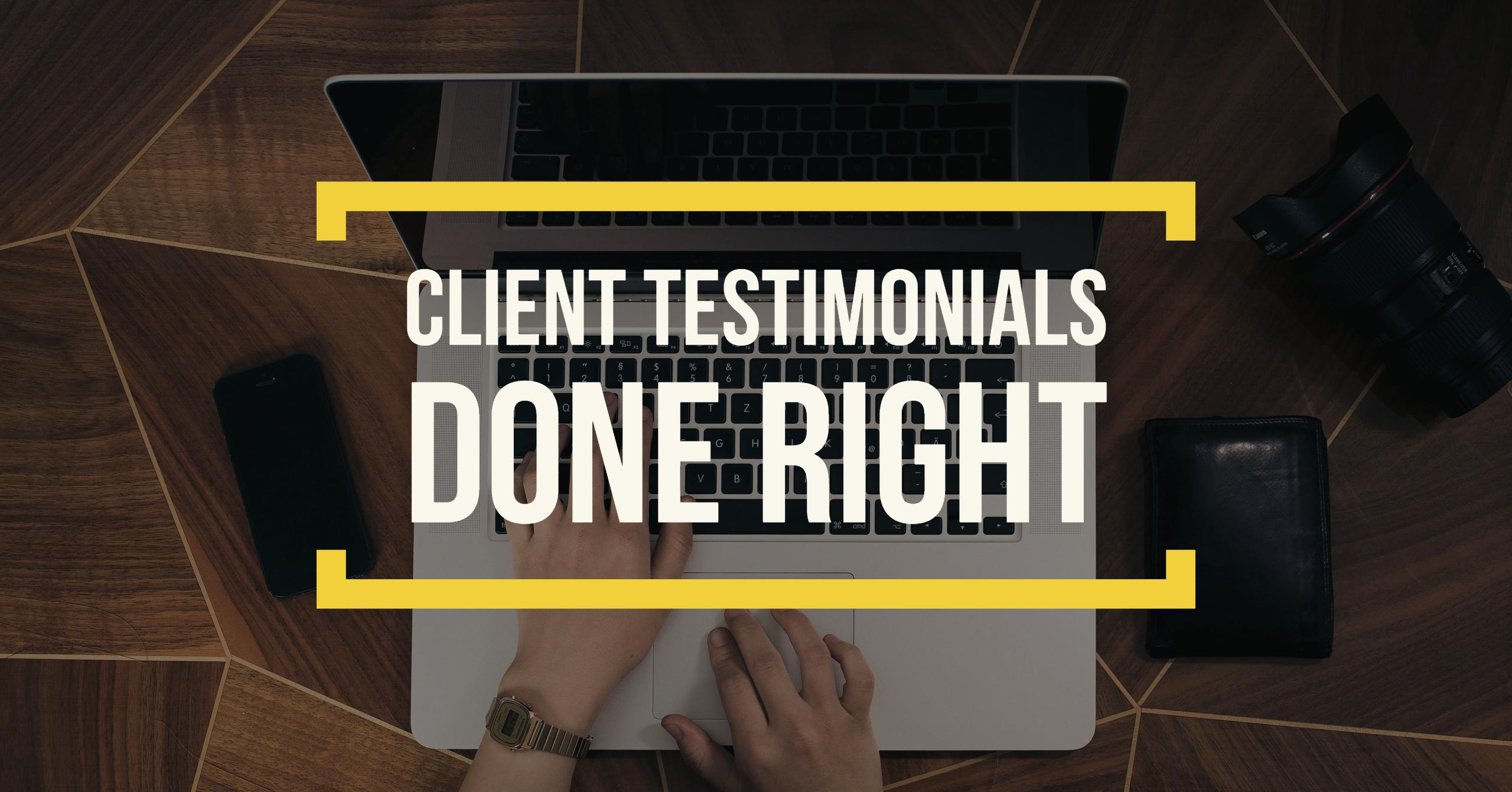 Client Testimonials Done Right