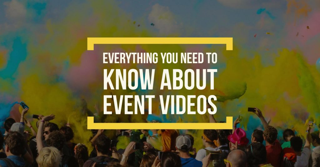 everything-need-know-event-videos