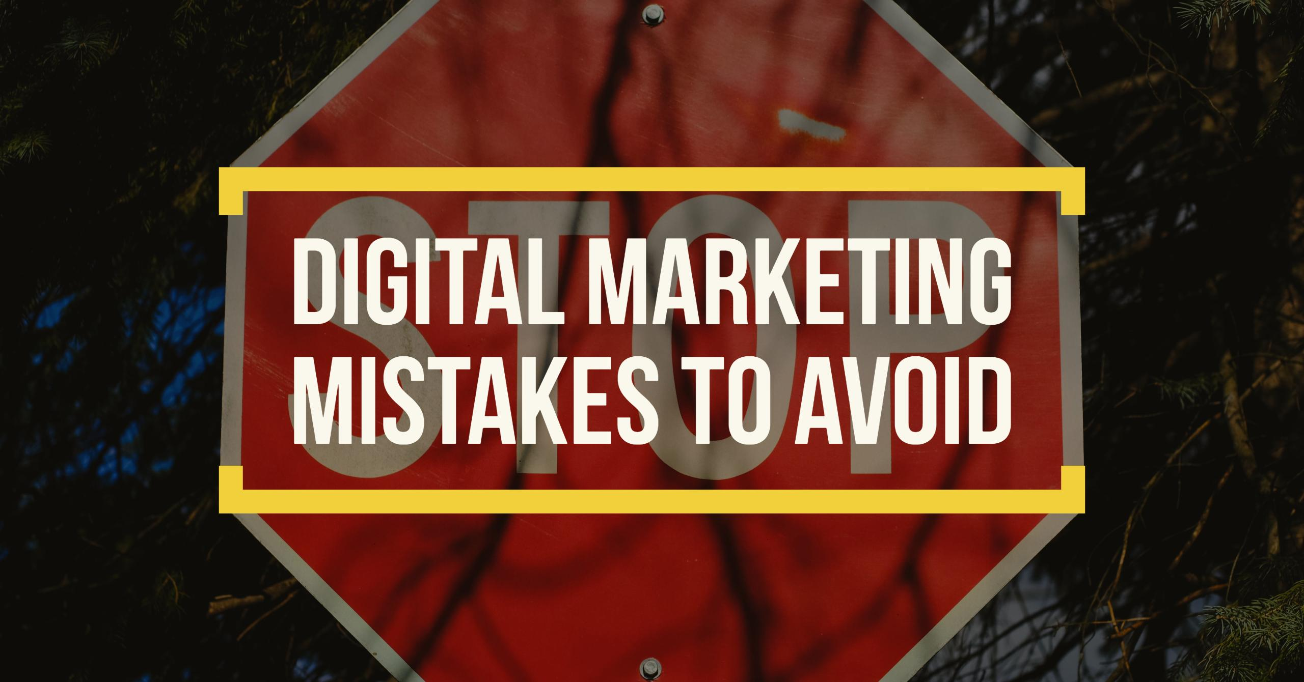 digital marketing mistakes avoid